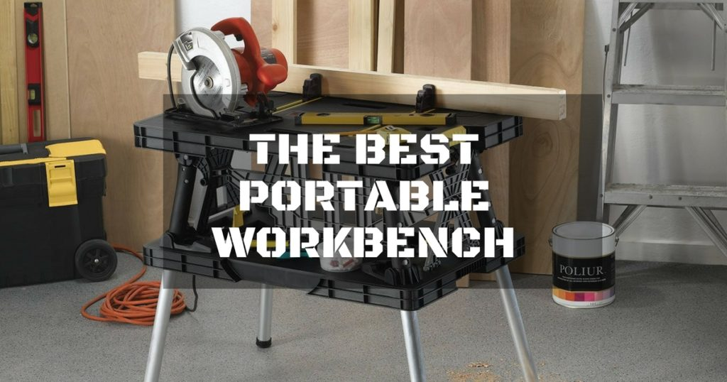 Best Portable Workbenches In 2020 – Top Picks & Reviews