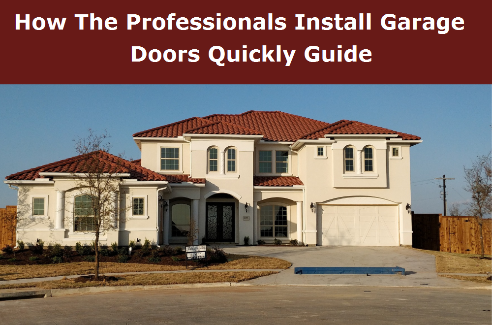 How The Professionals Install Garage Doors Quickly Guide