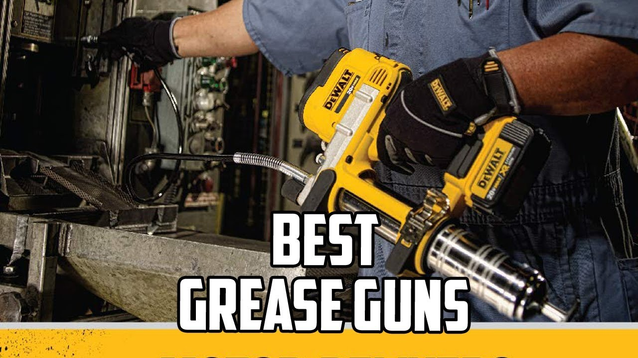 7 Best Grease Gun (Reviews and Buying Guide)