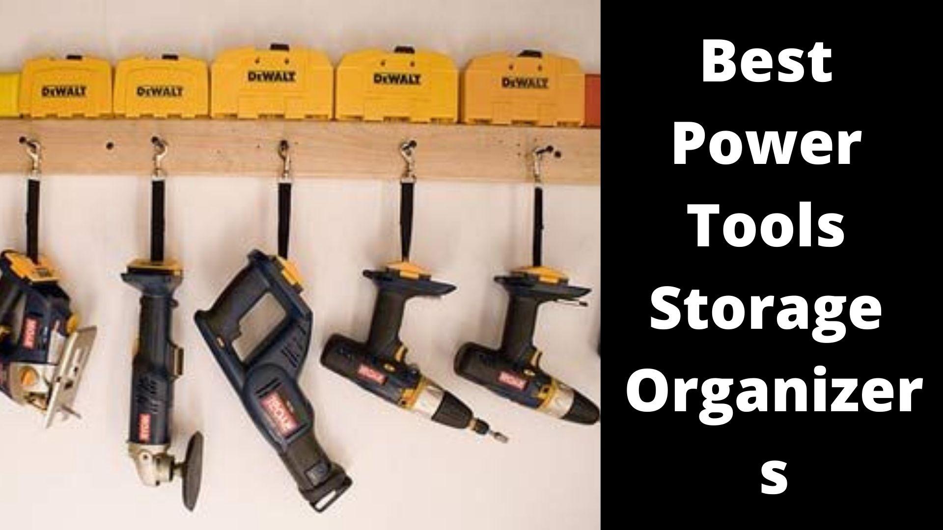 Best Power Tools Storage Organizers